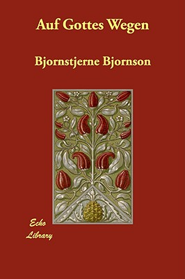 Auf Gottes Wegen - Bjornson, Bjornstjerne
