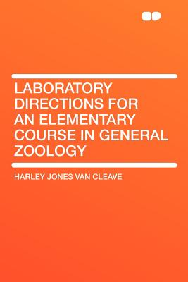 Laboratory Directions for an Elementary Course in General Zoology - Cleave, Harley Jones Van