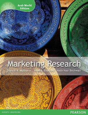 Marketing Research: An Applied Orientation - Malhotra, Naresh K., and Baalbaki, Imad B., and Bechwati, Nada Naser