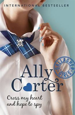 Cross My Heart and Hope to Spy - Carter, Ally