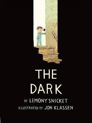 The Dark - Snicket, Lemony