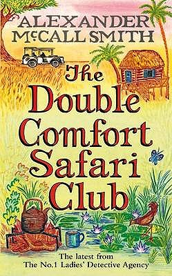 The Double Comfort Safari Club - McCall Smith, Alexander