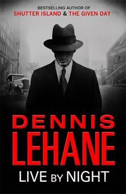 Live by Night - Lehane, Dennis
