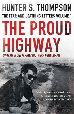 The Proud Highway - Thompson, Hunter S.