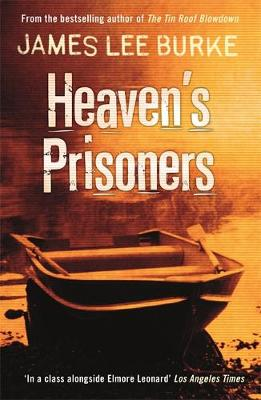 Heaven's Prisoners - Burke, James Lee