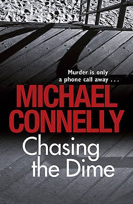Chasing the Dime - Connelly, Michael