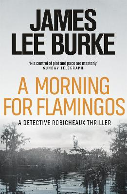 A Morning For Flamingos - Burke, James Lee
