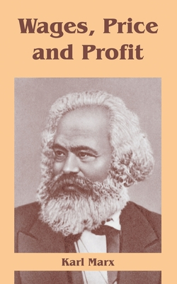 Wages, Price and Profit - Marx, Karl