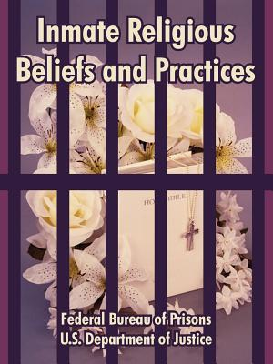 Inmate Religious Beliefs and Practices - Federal Bureau of Prisons, and Us Department of Justice