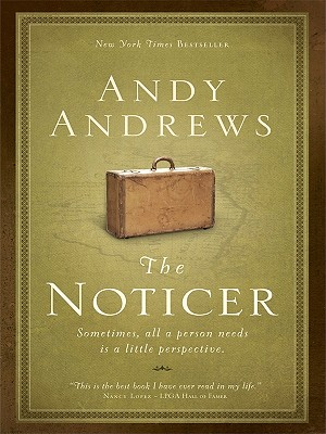 The Noticer: Sometimes, All a Person Needs Is a Little Perspective. - Andrews, Andy