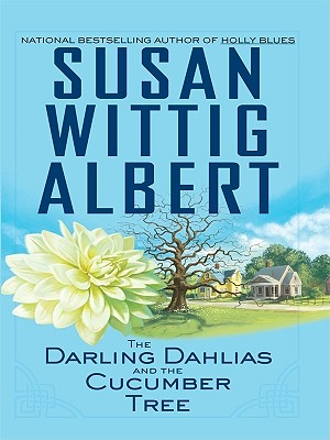 The Darling Dahlias and the Cucumber Tree - Albert, Susan Wittig, Ph.D.