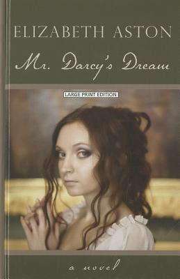 Mr. Darcy's Dream - Aston, Elizabeth