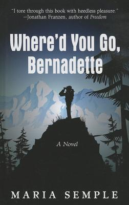 Where'd You Go, Bernadette - Semple, Maria