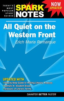 """All Quiet on the Western Front"" - Remarque, Erich Maria, and SparkNotes (Editor)"