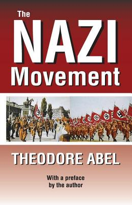 The Nazi Movement - Abel, Theodore Fred, and Abel, Theodore (Preface by)