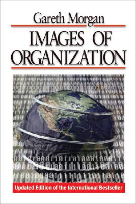 Images of Organization - Morgan, Gareth