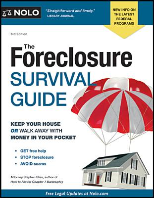 The Foreclosure Survival Guide: Keep Your House or Walk Away with Money in Your Pocket - Elias, Stephen, Attorney