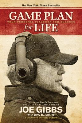 Game Plan for Life: Your Personal Playbook for Success - Gibbs, Joe, and Jenkins, Jerry B, and Dungy, Tony (Foreword by)