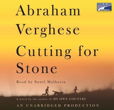 Cutting for Stone - Verghese, Abraham, M.D., and Malhotra, Sunil (Read by)