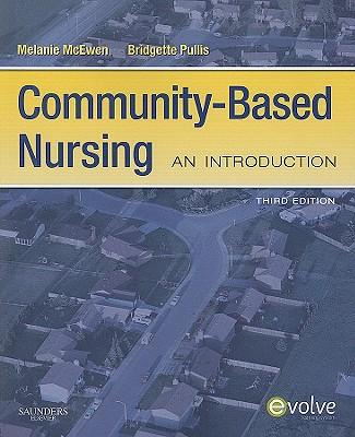 Community-Based Nursing: An Introduction - McEwen, Melanie, PhD, RN, CNE, and Pullis, Bridgette C