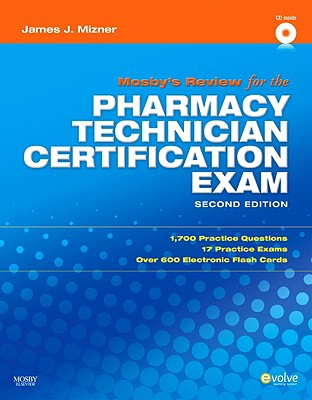 Mosby's Review for the Pharmacy Technician Certification Examination - Mizner, James J, Jr.