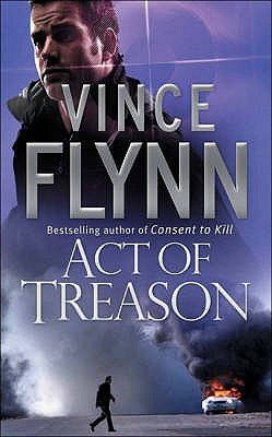 Act of Treason - Flynn, Vince