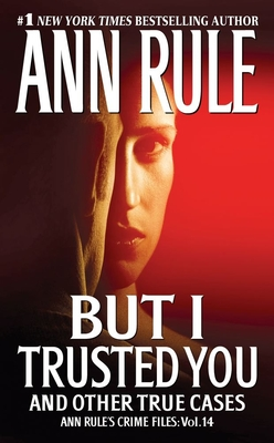But I Trusted You - Rule, Ann