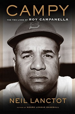 Campy: The Two Lives of Roy Campanella - Lanctot, Neil