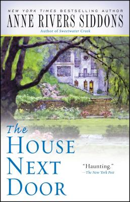 The House Next Door - Siddons, Anne Rivers