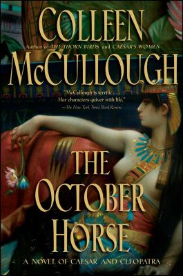The October Horse: A Novel of Caesar and Cleopatra - McCullough, Colleen