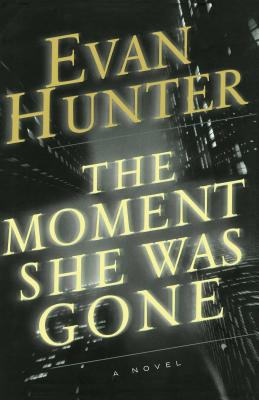 The Moment She Was Gone - Hunter, Evan