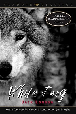 White Fang - London, Jack, and Murphy, Jim (Foreword by)