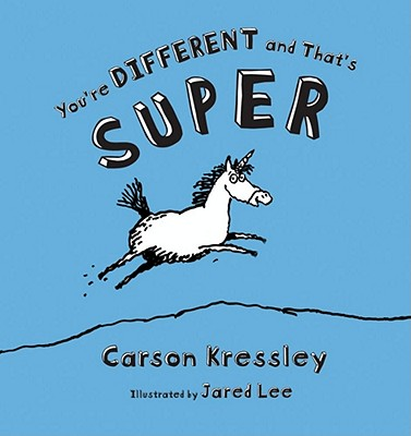 You're Different and That's Super - Kressley, Carson