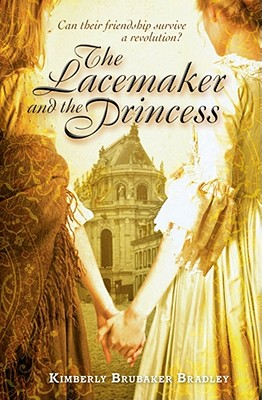 The Lacemaker and the Princess - Bradley, Kimberly Brubaker