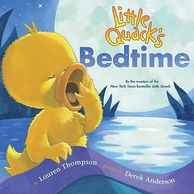 Little Quack's Bedtime - Thompson, Lauren