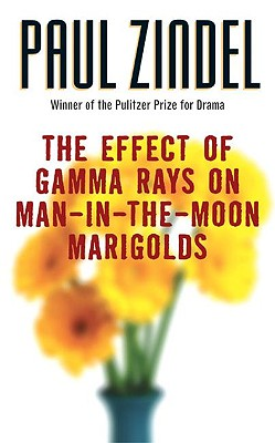 The Effect of Gamma Rays on Man-In-The-Moon Marigolds: A Drama in Two Acts - Zindel, Paul