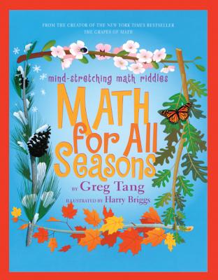 Math for All Seasons: Mind-Stretching Math Riddles - Tang, Greg, and Briggs, Harry (Illustrator)