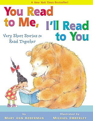 You Read to Me, I'll Read to You: Very Short Stories to Read Together - Hoberman, Mary Ann, and Emberley, Michael (Illustrator)