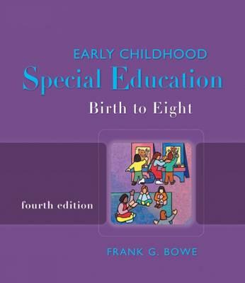 Early Childhood Special Education: Birth to Eight - Bowe, Frank G