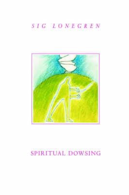 Spiritual Dowsing - Lonegren, Sig