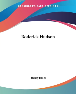 Roderick Hudson - James, Henry, Jr.