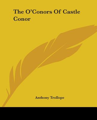 The O'Conors of Castle Conor - Trollope, Anthony