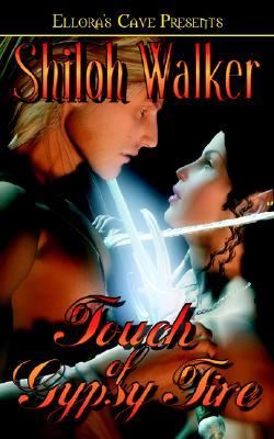 Touch of Gypsy Fire - Walker, Shiloh