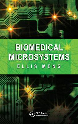 Biomedical Microsystems - Meng, Ellis