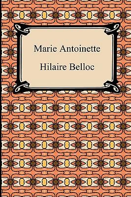 Marie Antoinette - Belloc, Hilaire