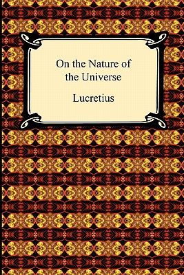 On the Nature of the Universe - Lucretius, and Leonard, William Ellery (Translated by)