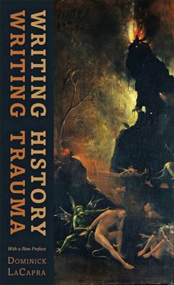 Writing History, Writing Trauma - LaCapra, Dominick