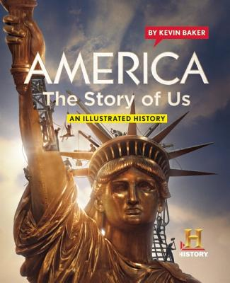 America: The Story of Us: An Illustrated History - Baker, Kevin, and Buckland, Gail (Photographer), and Obama, Barack (Introduction by)
