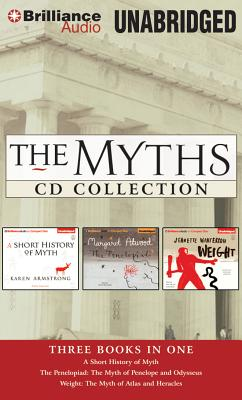 The Myths CD Collection: A Short History of Myth/The Penelopiad/Weight - Armstrong, Karen, and Atwood, Margaret, and Winterson, Jeanette
