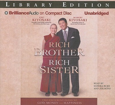 Rich Brother, Rich Sister: Two Different Paths to God, Money and Happiness - Kiyosaki, Emi, and Kiyosaki, Robert, and Burr, Sandra (Read by)